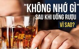 """""""Mất trí nhớ"""" sau khi uống rượu: 2 nguyên tắc giúp bạn giảm say, bớt gây hại sức khỏe"""