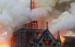 Hoả hoạn thiêu rụi Nhà thờ Đức Bà Paris: Hé lộ nguyên nhân ban đầu