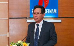 Ông Nguyễn Vũ Trường Sơn thôi giữ chức Tổng giám đốc PVN?