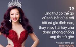 Á hậu quý bà Thế giới Thu Hương: Tôi may mắn phát hiện ung thư sớm... nhờ lắng nghe cơ thể