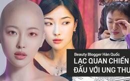 """Nhật ký ung thư đầy lạc quan của Beauty Blogger Hàn Quốc: Nụ cười luôn thường trực trên môi, """"rồi tóc sẽ mọc lại thôi"""""""