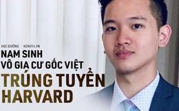 Nam sinh gốc Việt vô gia cư trúng tuyển vào ĐH Harvard: Mồ côi cha, mẹ vào tù vì cờ bạc, sống vạ vật ngoài đường