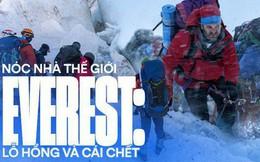 """""""Núi tử thần"""" Everest: Nơi cái chết được coi là cuộc chơi và những lỗ hổng chưa được ai """"chắp vá"""""""