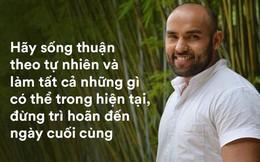 Phó CT Liên đoàn Yoga Châu Á: Nếu chỉ còn 1 ngày để sống, tôi sẽ tận hưởng theo cách tuyệt vời nhất