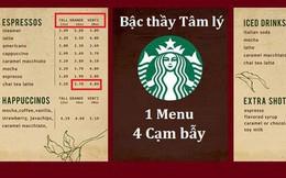 """""""Bậc thầy"""" tâm lý học Starbucks và 4 """"cạm bẫy"""" chực chờ trên menu"""