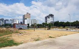 Đà Nẵng: Hợp thửa đất tái định cư thành các lô lớn để kêu gọi đầu tư