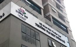 Ban Giám hiệu 2 lần bị khởi tố, có nên giải thể Trường ĐH Đông Đô?