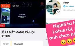 """Dân tình hào hứng sau đêm ra mắt MXH Lotus: """"Có thêm mạng xã hội nữa cũng tốt, có thêm nền tảng cho content sạch cũng tốt"""""""