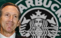 Bài học thành công từ 6 cam kết tạo nên đế chế hùng mạnh Starbucks: Tái phát minh cà phê, tuyệt đối không e sợ những người tài giỏi hơn bạn...