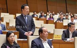 Đề xuất 5 bộ trưởng, chọn 4 người trả lời chất vấn