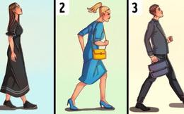 Dáng đi của bạn như thế nào? Câu trả lời sẽ tiết lộ những điều bí ẩn về tính cách bên trong con người bạn
