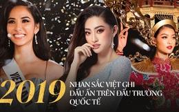 Ngỡ ngàng nhan sắc Việt lên tầm cao mới trên đấu trường quốc tế năm 2019: Hoàng Thùy và Lương Thùy Linh suýt tạo kỳ tích