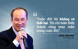 [Doanh nhân tuổi Canh Tý] Ông Dương Công Minh: Một đời 'chọn' - 'bỏ'
