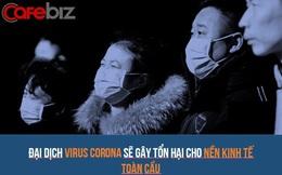 Gần 11.000 rạp chiếu phim đóng cửa, 60 triệu dân bị cách li, thủ phủ sản xuất ô tô lao đao: Virus corona đang tàn phá nền kinh tế Trung Quốc và toàn cầu ở quy mô chưa từng có