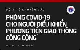 Mùa dịch Covid-19: Bộ Y tế khuyến cáo cách phòng dịch cho người điều khiển phương tiện giao thông công cộng