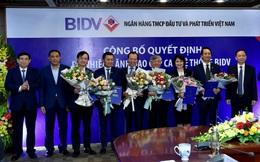 BIDV bổ nhiệm liền một lúc 4 Phó Tổng giám đốc