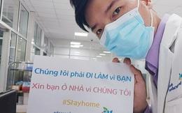 """Thông điệp đáng yêu của y bác sĩ Bệnh viện Nhi đồng Thành phố giữa mùa dịch Covid-19: """"Chúng tôi đi làm vì bạn. Xin bạn hãy ở nhà vì chúng ta!"""""""