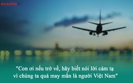 """Mẹ Việt nhắn gửi con trai du học nước ngoài: """"Con ơi nếu trở về, hãy biết nói lời cảm tạ vì chúng ta quá may mắn là người Việt Nam"""""""