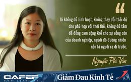 """Chuyên gia Nguyễn Phi Vân: """"Nếu bạn đang được hưởng một phần lương, hãy tỏ lòng biết ơn, vì bạn vẫn còn khá hơn rất nhiều người vừa mất việc"""""""