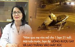 Trong thư gửi con, nữ bác sĩ nghẹn ngào kể về bệnh nhân trẻ vĩnh viễn mất đi đôi mắt vì lái xe khi say xỉn: Lúc nhận ra sai lầm thì đã quá muộn!