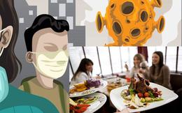 Ăn uống ở nhà hàng giữa dịch bệnh Covid-19, liệu tôi có thể bị lây bệnh hay không?: Đây là câu trả lời từ chuyên gia