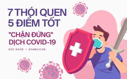 Chặn đứng dịch Covid-19 lây lan: Hãy sửa đổi 7 thói quen, làm tốt 5 điều siêu đơn giản sau!