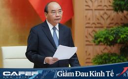 Thủ tướng: Không có biện pháp mạnh mẽ, quyết liệt thì kinh tế dễ đổ gãy, dễ bị âm trong phát triển