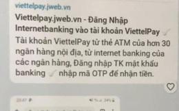 Giả mạo Viettelpay để lừa đảo chiếm đoạt tài sản