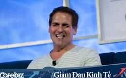 Mark Cuban: Nhiều công ty thành công nhất hiện nay ra đời trong suy thoái kinh tế 2008, quan trọng là bạn có thấy được cơ hội hay không?