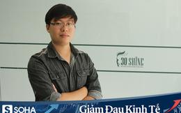 """CEO chuỗi cắt tóc đàn ông lớn nhất Việt Nam: """"Sợ khách hàng ở nhà lâu quá không chịu nổi, tự cắt trọc hết thì 30Shine thất nghiệp dài"""""""