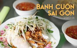 Bánh cuốn - món ăn lạ mà quen, càng nắng nóng càng được ưa chuộng tại Sài Gòn