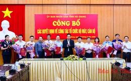 Hà Giang điều động, bổ nhiệm hàng loạt lãnh đạo chủ chốt