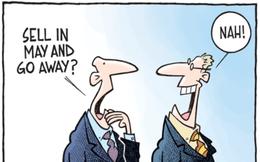 'Sell in May' có ảnh hưởng đến đà hồi phục của thị trường chứng khoán?