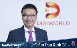 Đại diện Digiworld: Dịch Covid-19 đang thúc đẩy cuộc đua số hoá, 2020 sẽ tăng cường mảng ICT để đáp ứng nhu cầu thiết bị công nghệ ngày càng cao