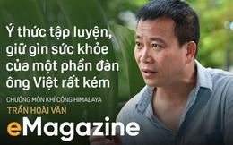 """Chưởng môn Khí công Himalaya VN: """"Một phần không nhỏ đàn ông Việt hùng hục kiếm tiền, nhậu nhẹt vô độ để mua chỗ trên… giường bệnh"""""""