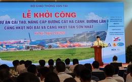 Khởi công dự án nâng cấp đường cất hạ cánh 2 sân bay Nội Bài và Tân Sơn Nhất