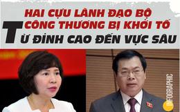 Hai cựu lãnh đạo Bộ Công thương bị khởi tố: Từ đỉnh cao đến vực sâu