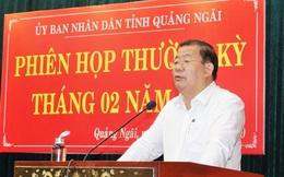 Ai thay ông Trần Ngọc Căng phụ trách công việc của Chủ tịch tỉnh Quảng Ngãi?