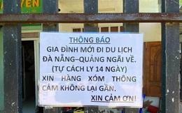 Trở về sau chuyến du lịch Đà Nẵng, gia đình treo biển thông báo tự cách ly trước cổng, đi khai báo y tế chẳng cần chờ ai đến nhắc nhở một lời
