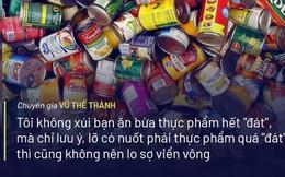 """Chuyên gia Vũ Thế Thành nói về hạn sử dụng thực phẩm: """"Thật nhức nhối khi nghĩ đến 925 triệu người thường xuyên bị đói""""!"""