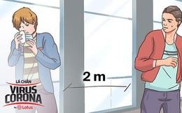 Quy tắc khoảng cách ai cũng cần nắm rõ để bảo vệ mình và những người xung quanh khỏi nhiễm virus corona