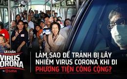 Di chuyển bằng taxi, xe khách, xe bus, xe ôm công nghệ, làm sao để tránh bị lây nhiễm virus Corona?
