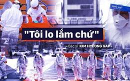 Bác sĩ Hàn Quốc xung phong vào tâm dịch Daegu: Có sợ hãi nhưng nỗi sợ không đủ lớn