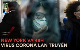 48h virus corona lây lan ở New York: Mọi chuyện bắt đầu khi một người đàn ông nhiễm bệnh