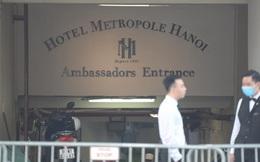 Khách sạn Metropole từng có du khách dương tính Covid-19 lưu trú