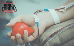 Chuyên gia huyết học giải đáp: Truyền máu có lây nhiễm Covid-19?