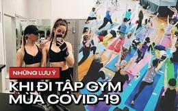 Mùa dịch COVID-19: nếu vẫn muốn đi tập gym thì chuyên gia khuyên bạn nên tuân thủ 4 điều sau