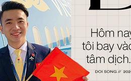 Tiếp viên trưởng Vietnam Airlines trên những chuyến bay cuối cùng vào tâm dịch: Tôi không dám nói với bố mẹ, chắc là lúc nào hạ cánh sẽ nhắn