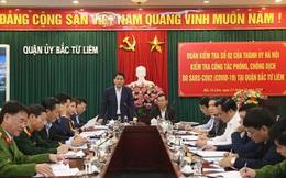 Chủ tịch Hà Nội: Hai tuần tới, dịch Covid-19 sẽ rất phức tạp