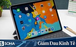 """Trong khi giá iPhone """"lao dốc"""", iPad lại cháy hàng, tăng giá giữa mùa dịch Covid-19"""